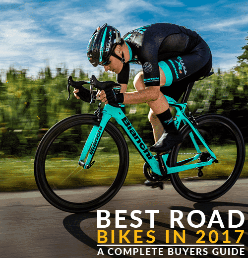 Best Road Bikes In 2017 – A Complete Buyers Guide