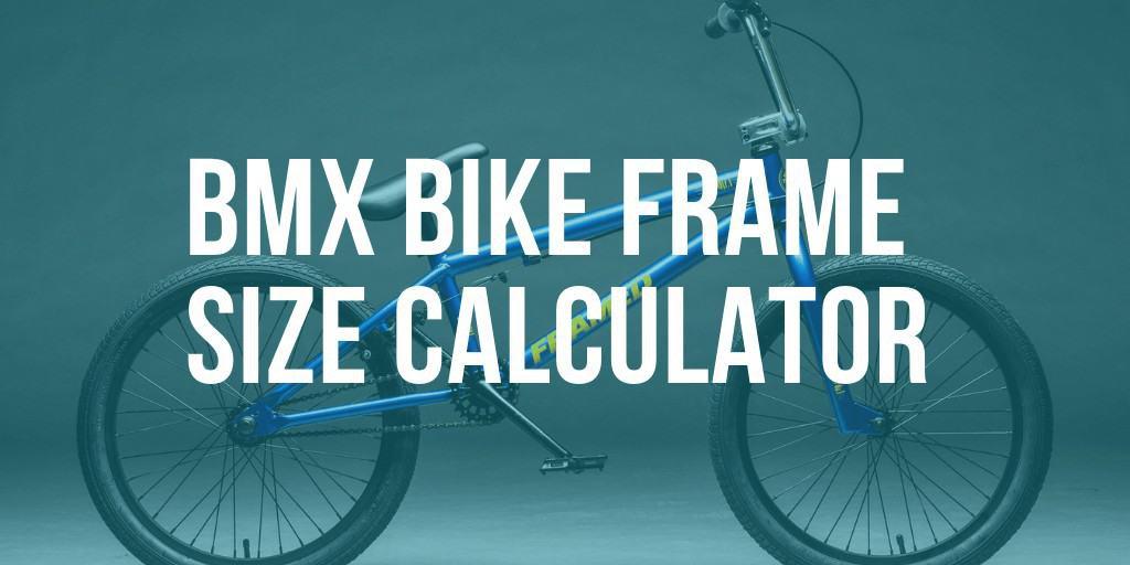 BMX Bike frame size calculator
