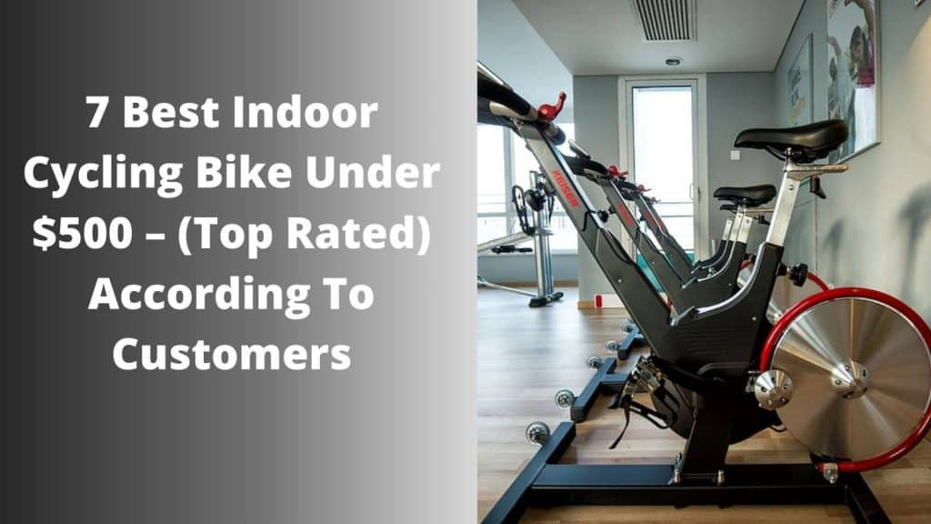 7-best-indoor-cycling-bike-under-500