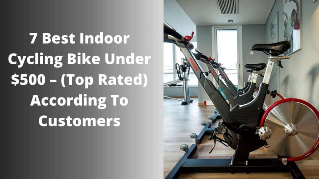 7-best-indoor-cycling-bike-under-500