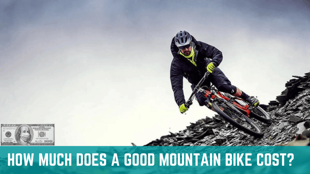 how-much-does-a-good-mountain-bike-cost
