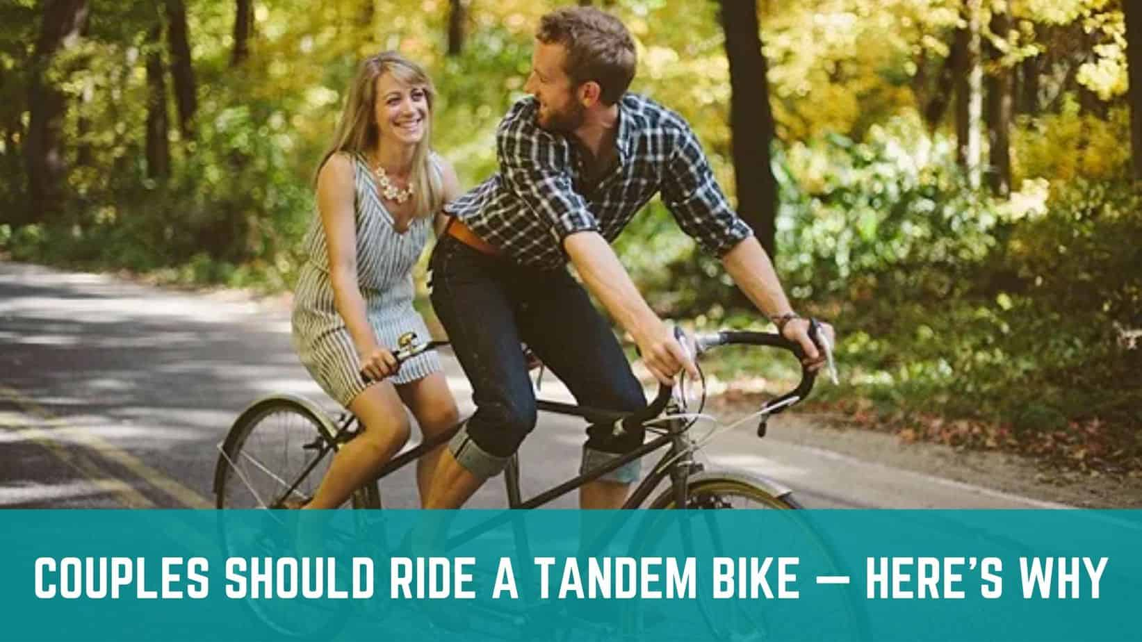 Couples Should Ride A Tandem Bike