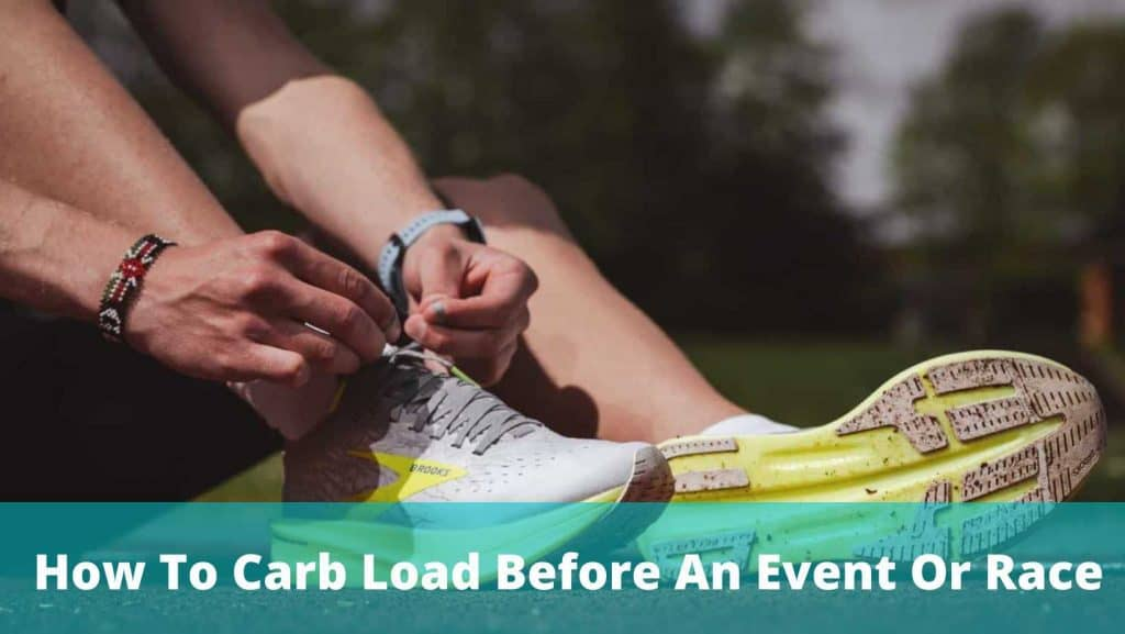 How To Carb Load Before An Event Or Race
